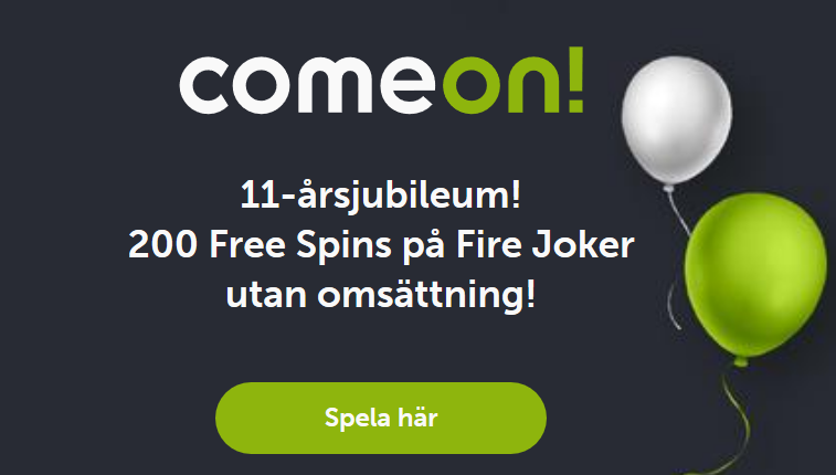 ComeOn firar 11 år just nu och lanserar samtidigt en helt ny casinobonus som ger nya spelare 200 free spins på Fire Joker.